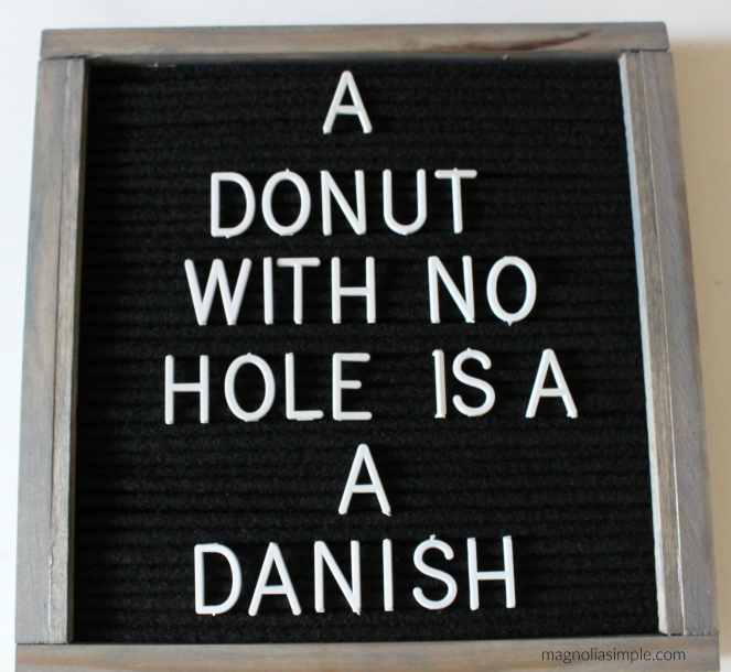 a-donut-with-no-hole-is-a-danish-letterboard