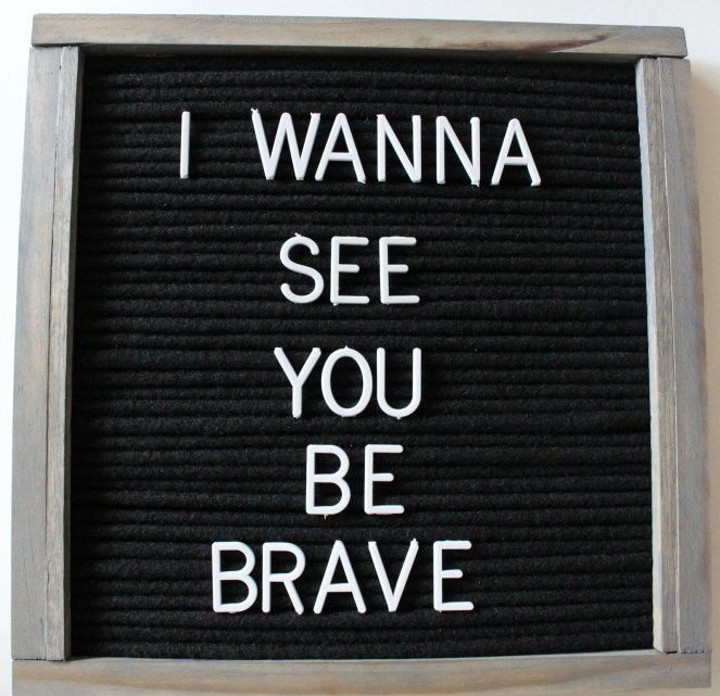 i-wanna-see-you-be-brave