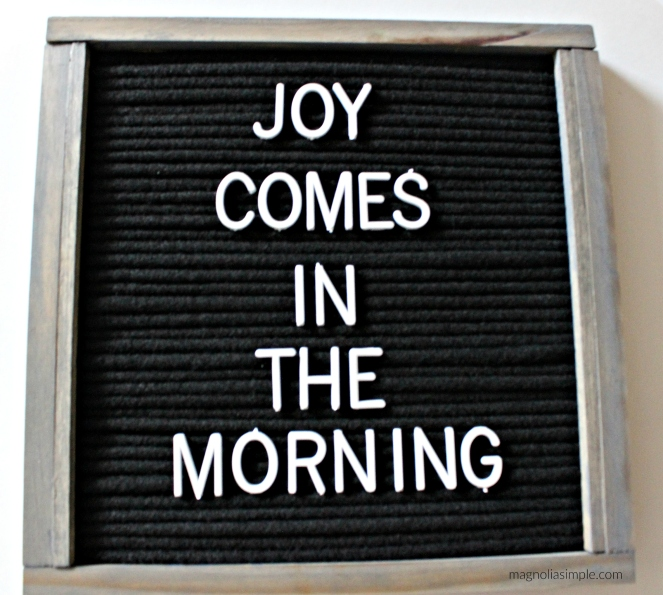 joy-comes-in-the-morning-letteboard